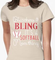 Bleachers and Bling It's a Softball Mom Thing  Womens Fitted T-Shirt