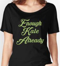Enough Kale Already Cute Design Women's Relaxed Fit T-Shirt