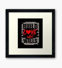 Build Love Not Walls Framed Print
