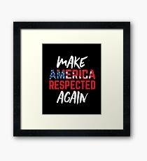 Make America Respected Again Framed Print