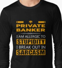 PRIVATE BANKER - SARCASM TEES AND HOODIE Long Sleeve T-Shirt