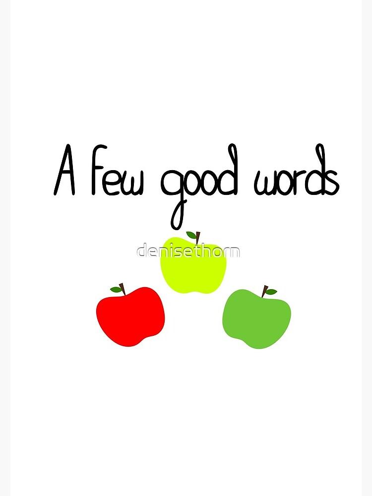 A Few Good Words by denisethorn