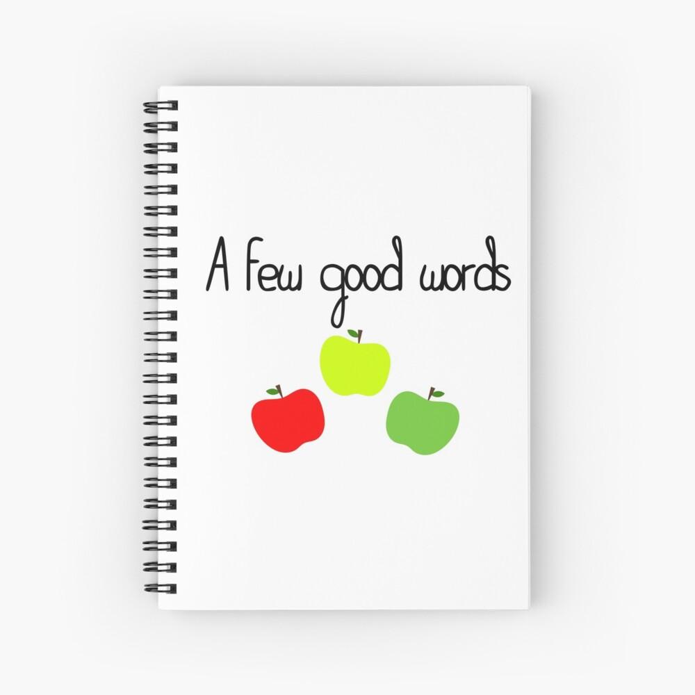 A Few Good Words Spiral Notebook
