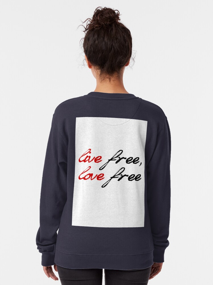 Alternate view of Live Free, Love Free Pullover Sweatshirt