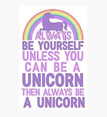 always be a unicorn Photographic Print