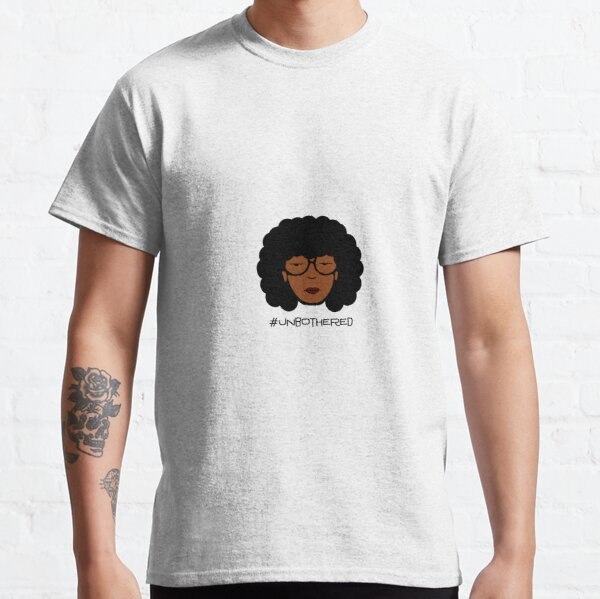 Unbothered Classic T-Shirt