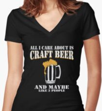 All I Care About Is Craft Beer Women's Fitted V-Neck T-Shirt