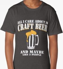 All I Care About Is Craft Beer Long T-Shirt