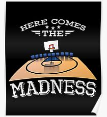 Here Comes The Madness Basketball Shirt Poster
