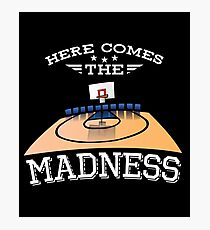 Here Comes The Madness Basketball Shirt Photographic Print