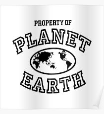 Property of Planet Earth Poster