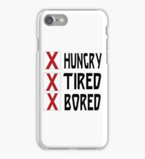 HUNGRY TIRED BORED iPhone Case/Skin