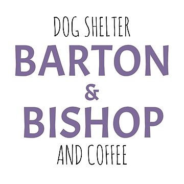 Barton and Bishop Dog Shelter and Coffee by Skippio