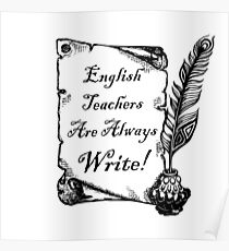 English Teachers are Always Write! Poster