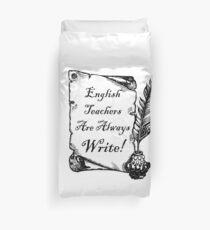 English Teachers are Always Write! Duvet Cover