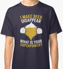 BEER SHIRT MY SUPERPOWER I LOVE BEER APPAREL Classic T-Shirt