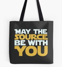 May The Source Be With You Tote Bag