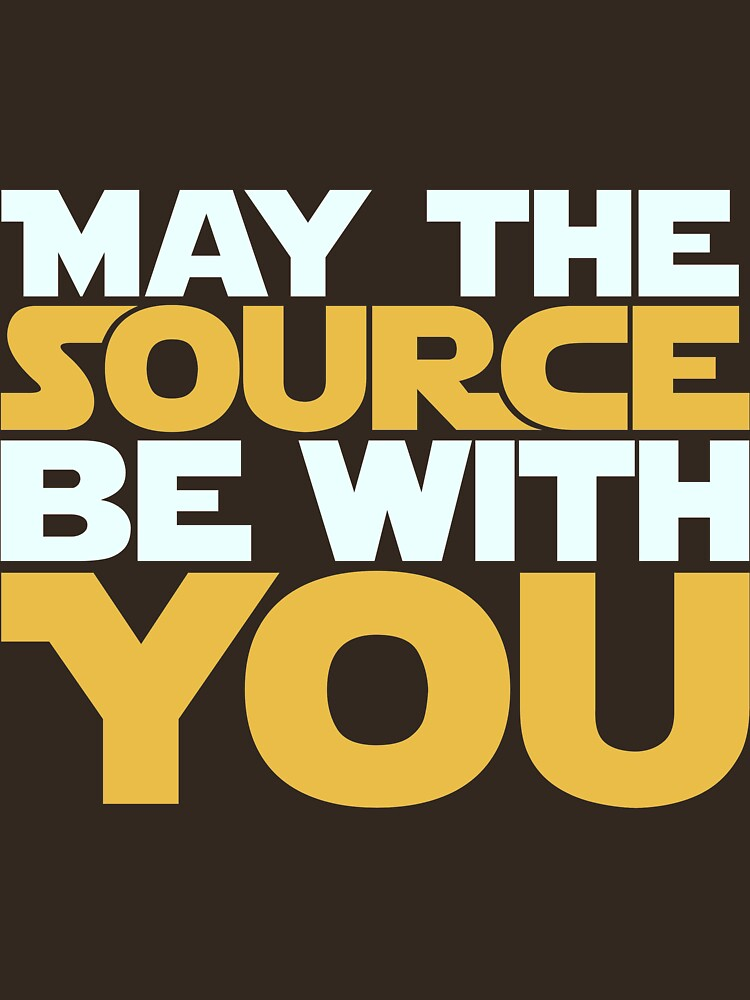May The Source Be With You by Refugeek