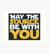 May The Source Be With You Art Print