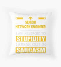 SENIOR NETWORK ENGINEER - SARCASM TEES AND HOODIE Throw Pillow
