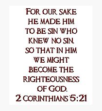 He became sin for us - 2 Corinthians 5:21  Photographic Print