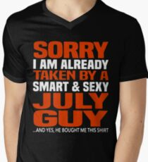 Sorry i am already taken by smart and sexy july guy t-shirts Men's V-Neck T-Shirt