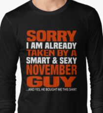 Sorry i am already taken by smart and sexy november guy t-shirts T-Shirt
