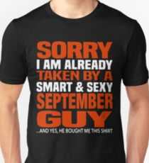 Sorry i am already taken by smart and sexy september guy t-shirts T-Shirt