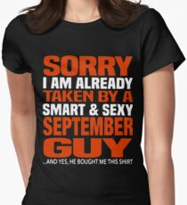 Sorry i am already taken by smart and sexy september guy t-shirts Women's Fitted T-Shirt