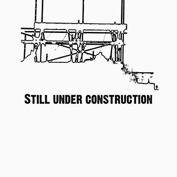 Still Under Construction by nayamina