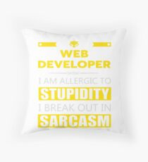 WEB DEVELOPER - SARCASM TEES AND HOODIE Throw Pillow