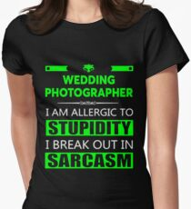 WEDDING PHOTOGRAPHER - SARCASM TEES AND HOODIE Womens Fitted T-Shirt