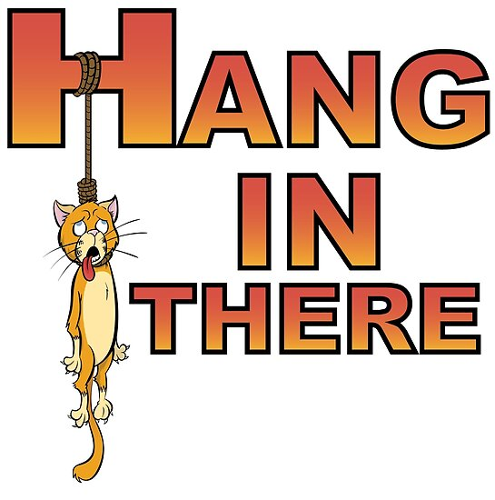 Hang In There Demotivational by Jeff Morin