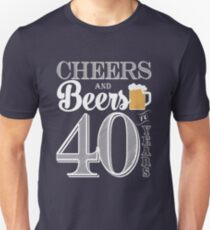 Cheers and Beers to 40 Years Men's T-Shirt T-Shirt