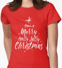 have a merry holly jolly christmas Womens Fitted T-Shirt