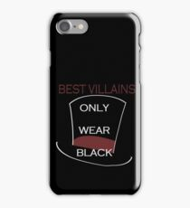 Best villains only wear black iPhone Case/Skin