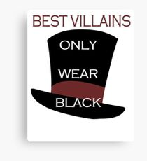Best villains only wear black Canvas Print
