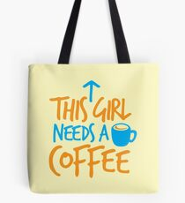 This GIRL needs a COFFEE!  Tote Bag
