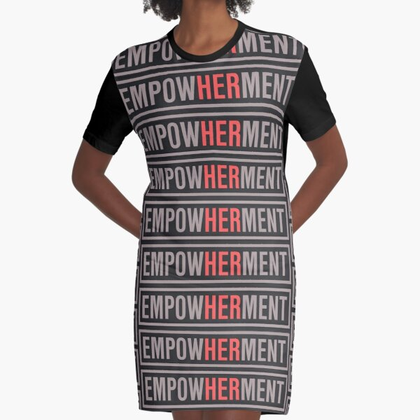 EMPOWHERMENT Graphic T-Shirt Dress