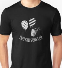 Two Balls One Cup Unisex T-Shirt