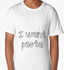 I want pasta - Master of None (high quality)  Long T-Shirt