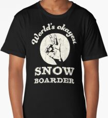 worlds okayest snowboarder Long T-Shirt