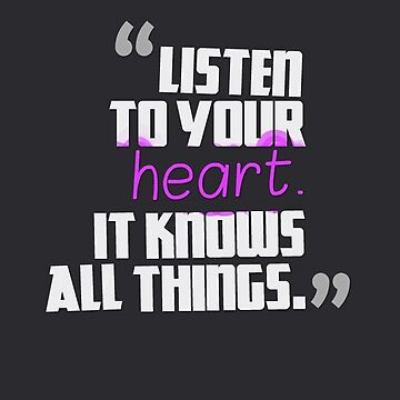 Listen To Your Heart Quote by MyAwesomeBubble