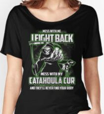 Catahoula Cur Don't mess with my Dog funny gift t-shirts Women's Relaxed Fit T-Shirt