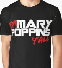 I'm Mary Poppins y'all Graphic T-Shirt