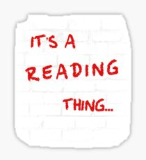 IT'S A READING THING Sticker