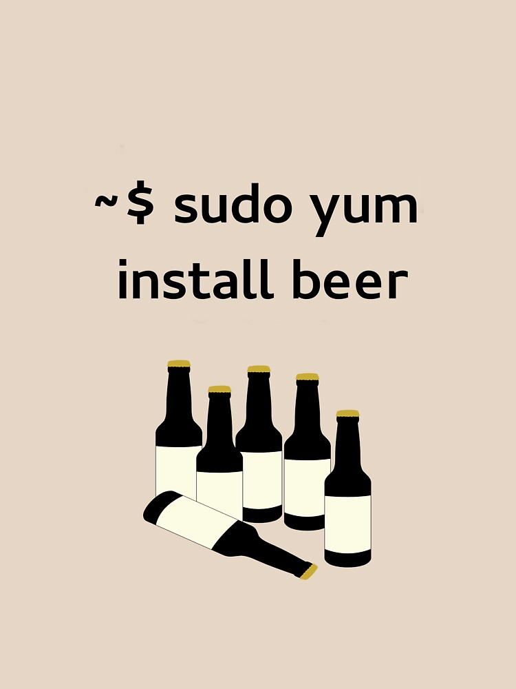 Linux sudo yum install beer by boscorat
