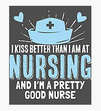 Nursing - I Kiss Better than I am at Nursing Photographic Print