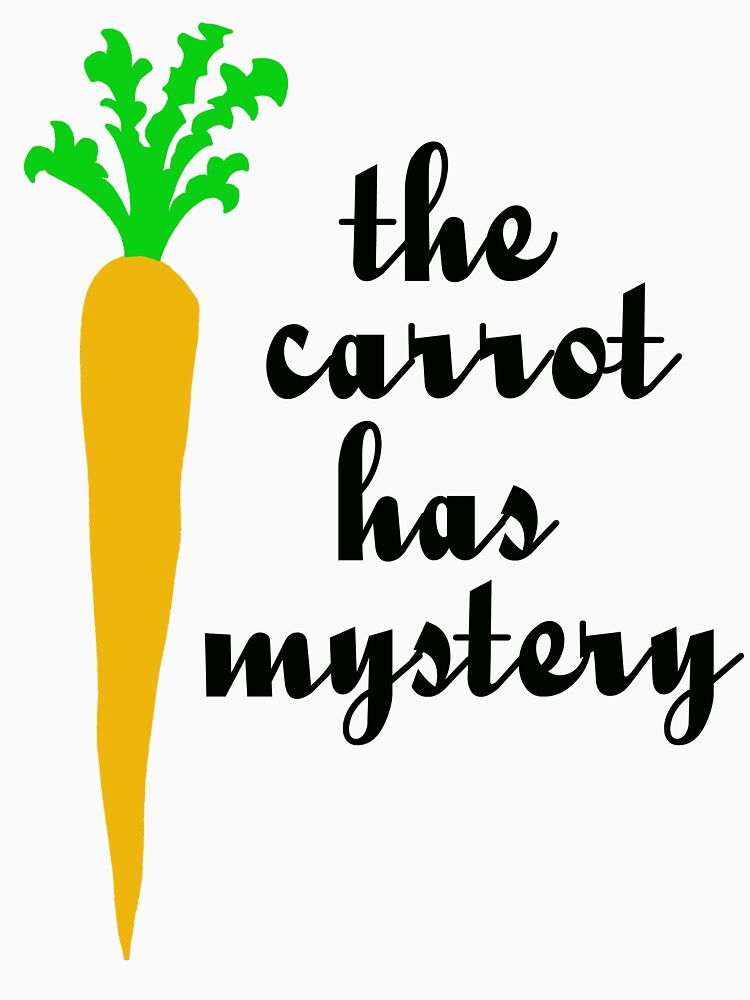 The carrot has mystery | Unisex T-Shirt