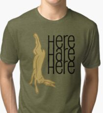 here hare here Tri-blend T-Shirt